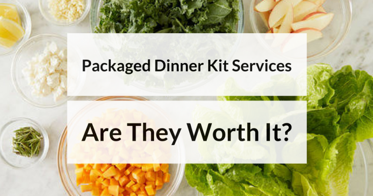 Packaged Dinner Kit Services – Are They Worth It?