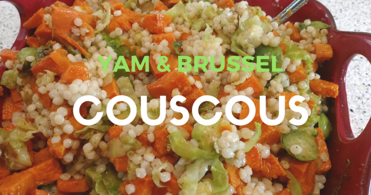 Roasted Yam & Brussels with Couscous