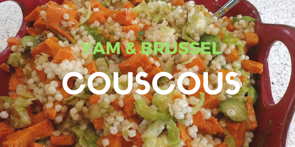 Roasted Yam + Brussels with Israeli Couscous