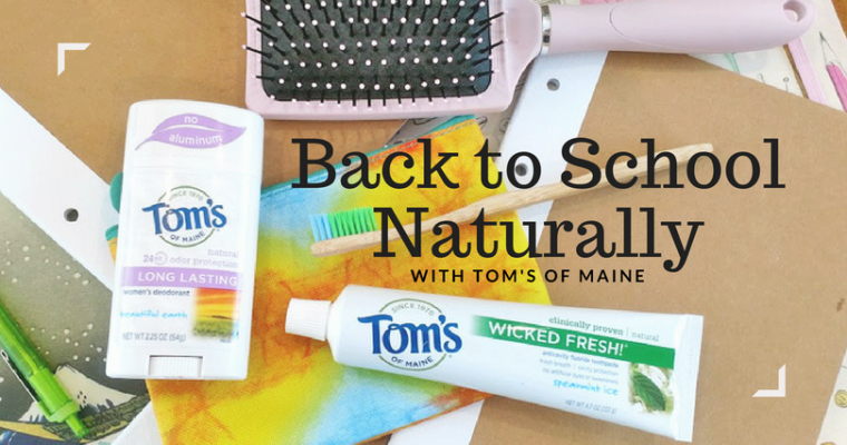 Back to School Naturally with Tom's of Maine®