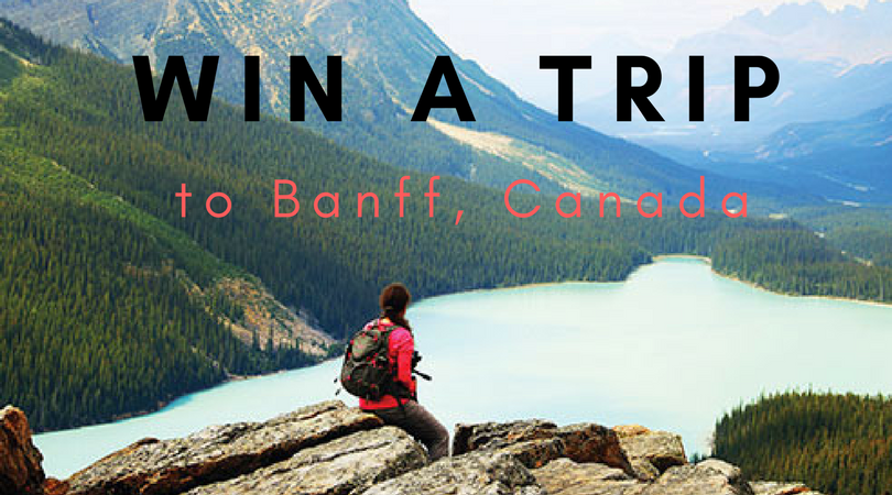 Win the trip of a lifetime to Banff, Canada sponsored by Kimberly-Clark!
