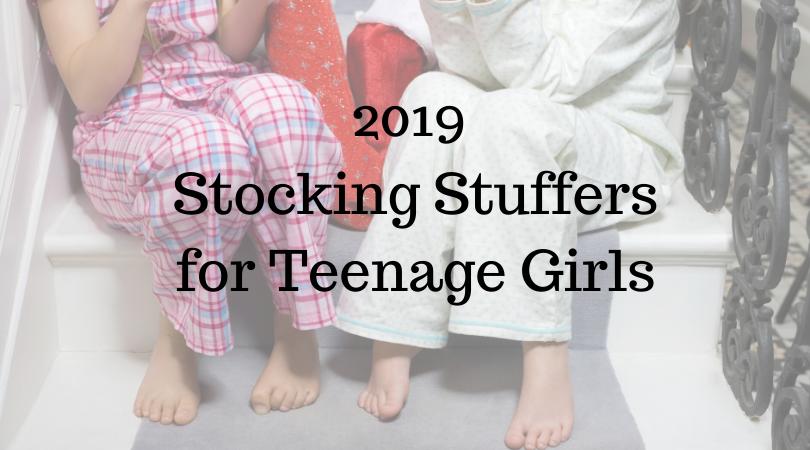 2019 Stocking Stuffer Ideas for Teenage Girls