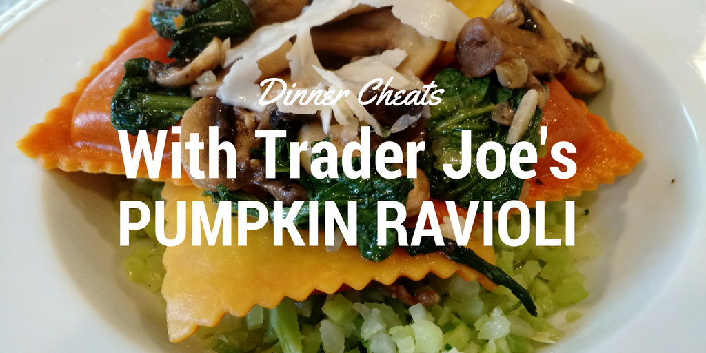 Dinner Cheats: With Trader Joe's Seasonal Honey Roasted Pumpkin Ravioli