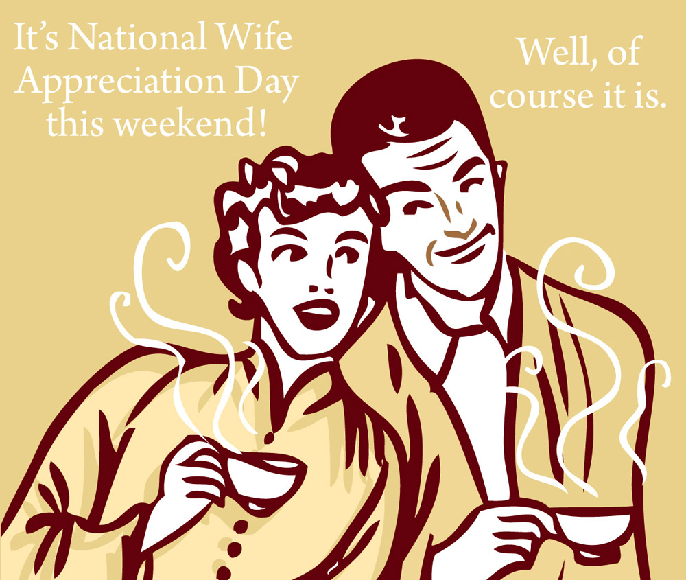 National Wife Appreciation Day – Husbands Everywhere Screwed